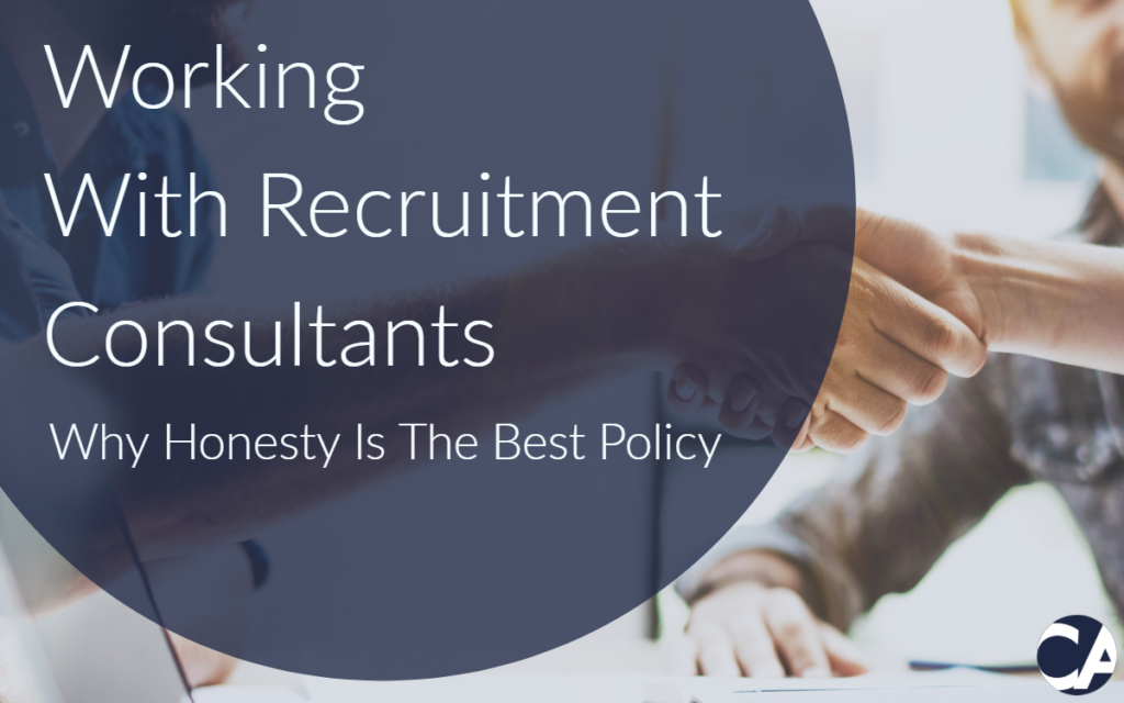 Working With Recruitment Consultants Why Honesty Is The Best Policy - CA Financial Appointments