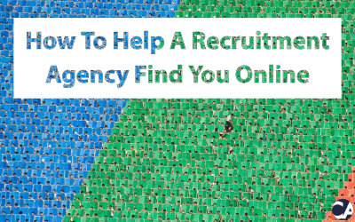 How To Help A Recruitment Agency Find You Online