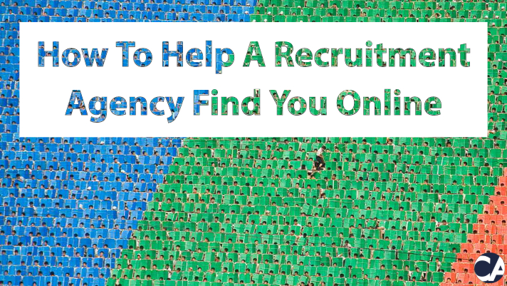 How To Help A Recruitment Agency Find You