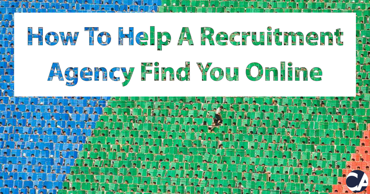 https://ca.co.za/blog/how-to-help-recruitment-agency-find-you-online/