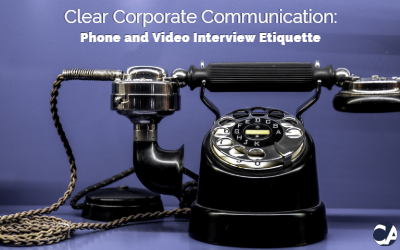 Clear Corporate Communication: Phone and Video Interview Etiquette
