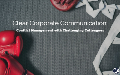 Clear Corporate Communication: Conflict Management with Challenging Colleagues