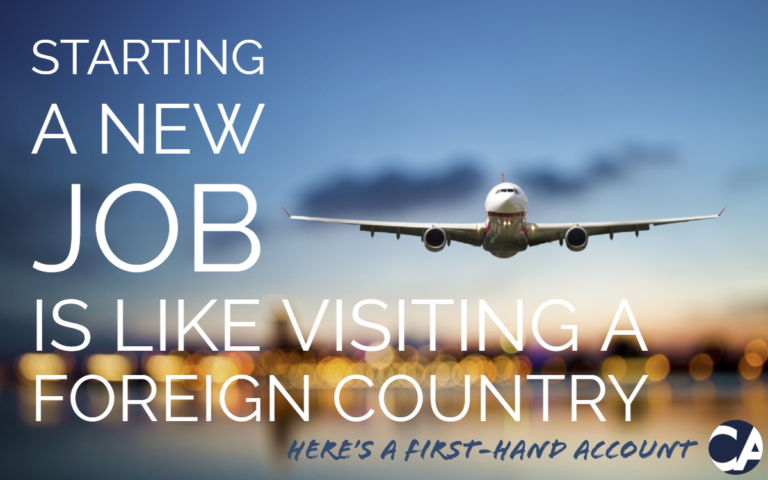 Starting A New Job Is Like Visiting A Foreign Country