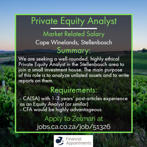 Private Equity Analyst job 51326 - Cape Winelands, Stellenbosch - CA Financial Appointments
