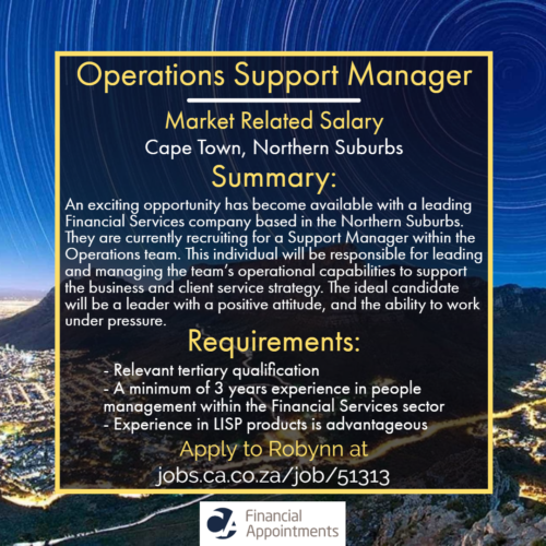 Support Manager Operations job 51313 - Cape Town, Northern Suburbs - CA Financial Appointments