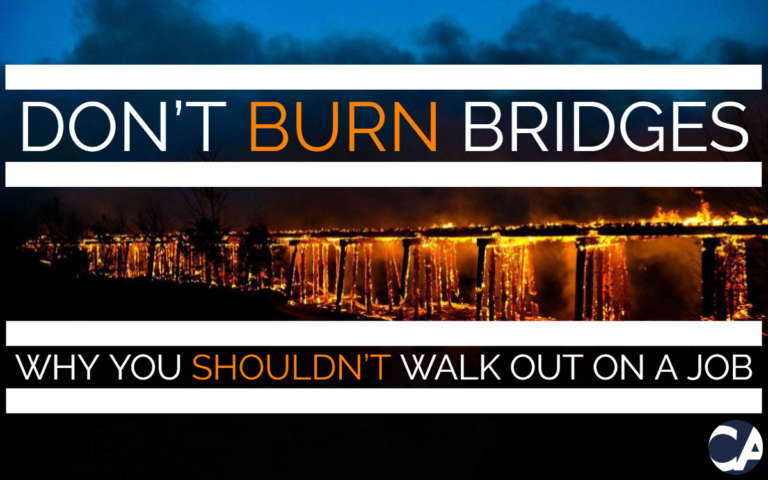 Don't Burn Bridges - Why You Shouldn't Walk Out On A Job - CA Financial Appointments