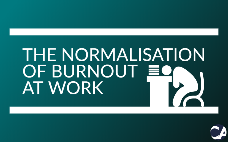 The Normalisation of Burnout at Work - CA Financial Appointments