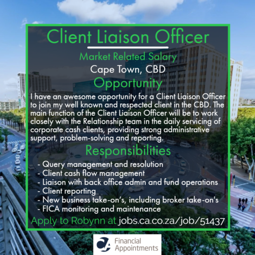 Client Liaison Officer Job 51437 - Cape Town, CBD - CA Financial Appointments