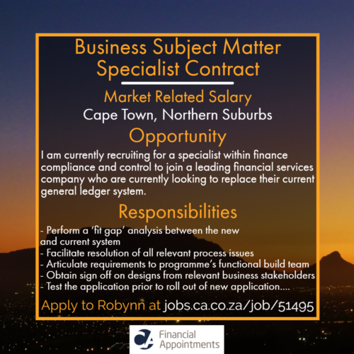 Business Subject Matter Specialist Job 51495 - _Cape Town, Northern Suburbs - CA Financial Appointments