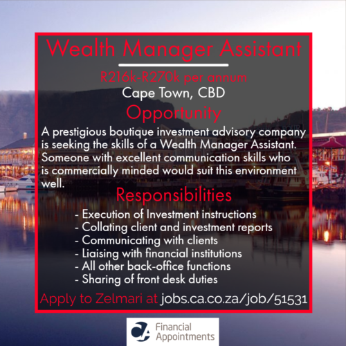 Wealth Manager Assistant Job 51531 - Cape Town, CBD - CA Financial Appointments