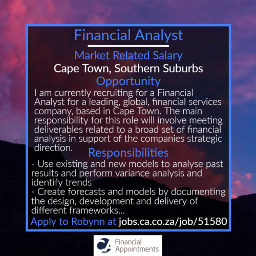 Financial Analyst Job 51580 - _Cape Town, Southern Suburbs - CA Financial Appointments