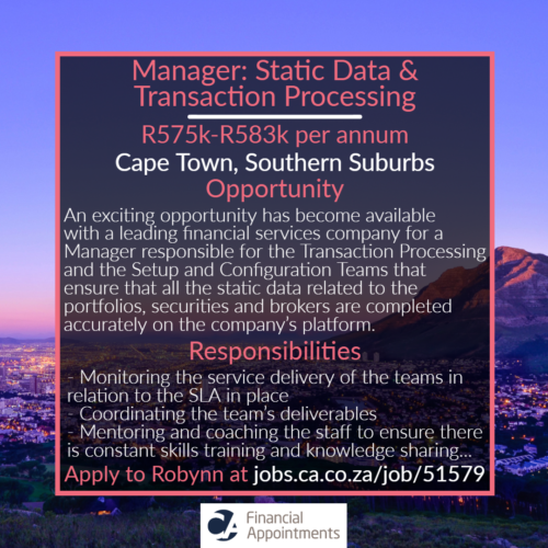 Manager Static Data & Transaction Processing Job 51579 - _Cape Town, Southern Suburbs - CA Financial Appointments