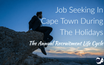 Job Seeking In Cape Town During The Holidays – The Annual Recruitment Life Cycle