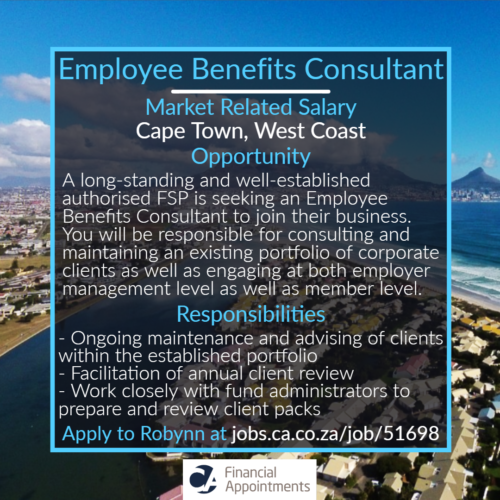Employee Benefits Consultant Job 51698 - Cape Town, West Coast - CA Financial Appointments