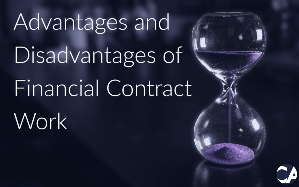 Advantages and Disadvantages of Financial Contract Work - CA Financial Appointments