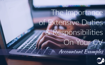 The Importance of Extensive Duties & Responsibilities On Your CV | Accountant Examples