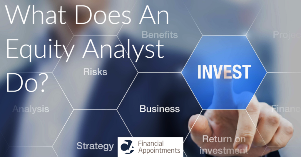 What Does An Equity Analyst Do? - CA Financial Appointments