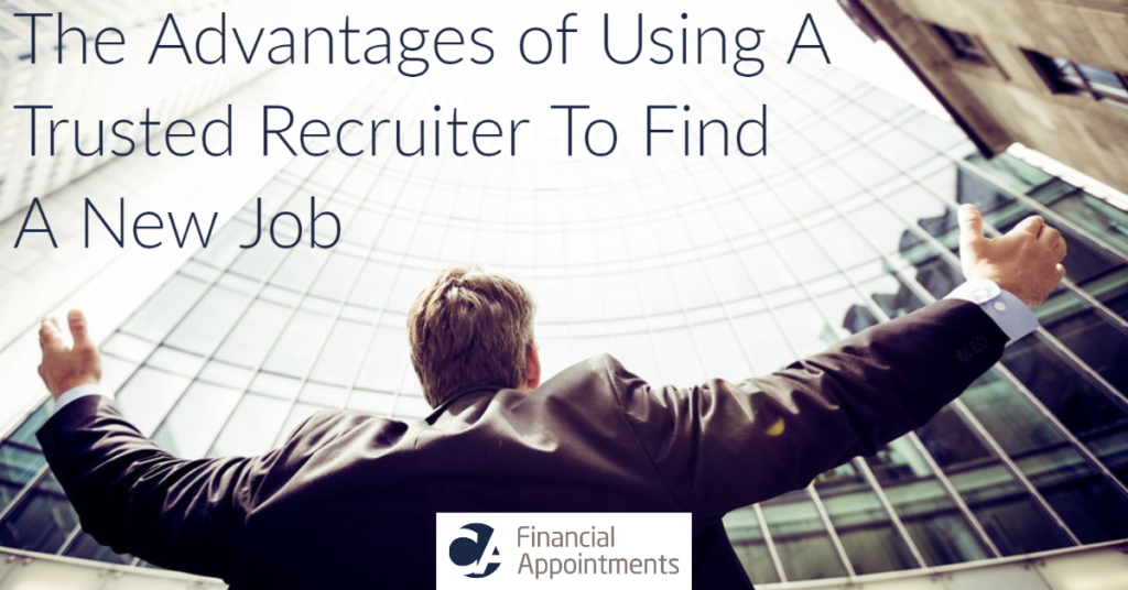 FB Advantages Of Using A Trusted Recruiter To Find A New Job Blog - CA Financial Appointments